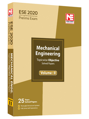 ESE 2020-Prelims: ME Obj Solved Papers - Volume II